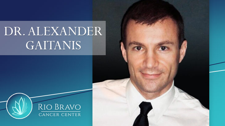 Dr. Alexander Gaitanis at Rio Bravo Cancer Center