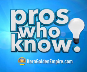 Pros Who Know - Expert advice from Kern County's Professionals